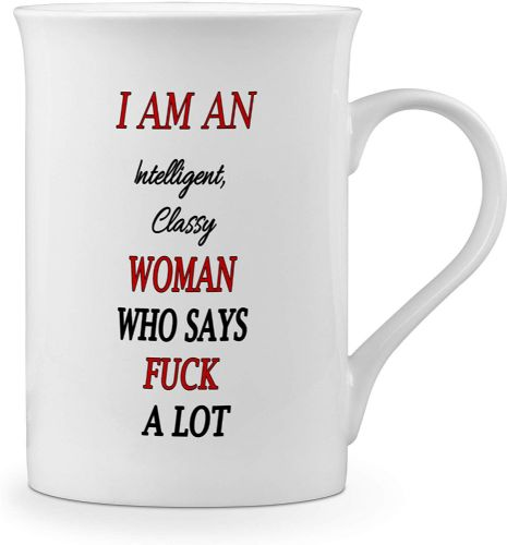 I Am an Intelligent Classy Woman Who Says F*CK a Lot Funny Novelty Gift Fine Bone China Mug